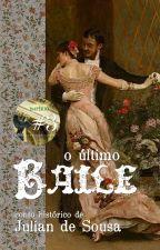 O Último Baile by juliandesousa