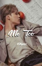 Me Too. ❀ VMin. by Velkynsen