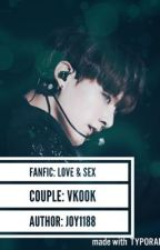 [Longfic/VKook] [NC 21] Love & Sex by KhiV52