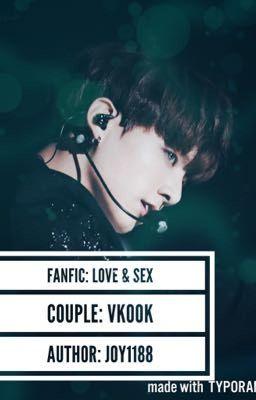 [Longfic/VKook] [NC 21] Love & Sex