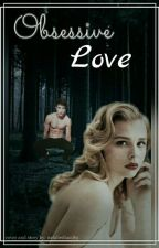 Obsessional Love by nataliediaz189