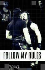 Follow My Rules|| Rolleigns  by VJ_RaChu