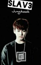 BE MY SLAVE [Jungkook] ☆PRIVATED by BTSslav3