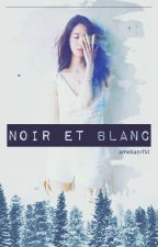 NOIR ET BLANC by amelianrfdl