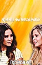 Frenemies {Emison FanFic} by ReaderCrayCray