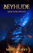 BEYHUDE by OguzBuyukgaga