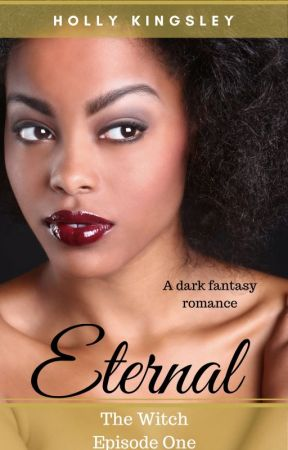 """Eternal: """"The Witch"""" Episode One by hkingsley"""