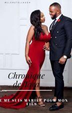 Chronique De Tara🙈 ( Je Me Suis Mariée Pour Mon Fils💍)  by MlleNutella224