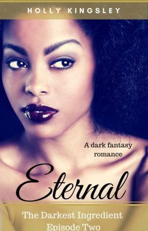 "Eternal: ""The Darkest Ingredient"" Episode Two by hkingsley"