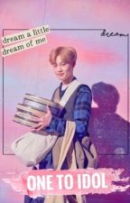 One to Idol [Chenle FF] by thu-esday