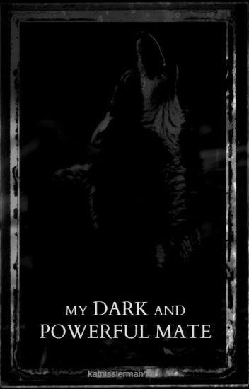 My Dark and Powerful Mate
