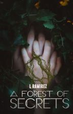 A Forest of Secrets by LRamirezN
