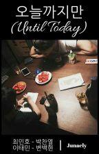 오늘까지만 (Until Today) by Junaely