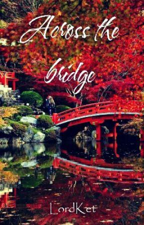 Across the bridge by LordKet