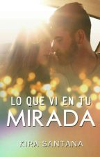 LO QUE VI EN TU MIRADA  by kiraSantana