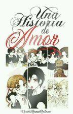 Una historia de amor  by misakiasunahatsune