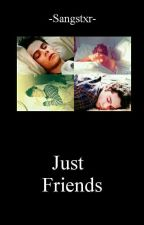 Just Friends✔Dylmas by -Sangstxr-
