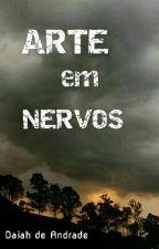 Arte em Nervos  by DaiahOliveira