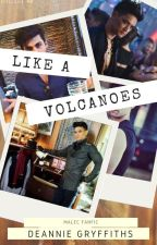 Like a volcanoes by Deannie13