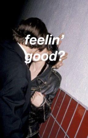 feelin' good? by loverboyry