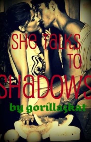 She Talks To Shadows... by gorillazkat