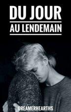 Du Jour Au Lendemain [BxB] by DreamerHeartHS