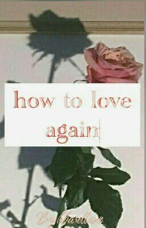 how to love again by kbarellano