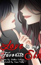 Love Is My Favorite Sin(PUBLISHED) SOLD OUT by stellarEchizen