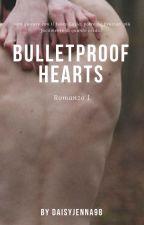 Bulletproof Hearts by DaisyJenna98