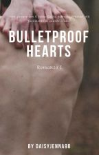 Bulletproof Hearts by DaisyJenna98