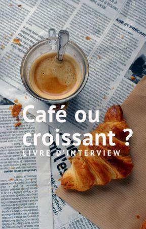 Café ou Croissant ? by FictionUrbaine