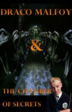 Draco Malfoy and the Chamber of Secrets (BOOK 2) by malfoy101