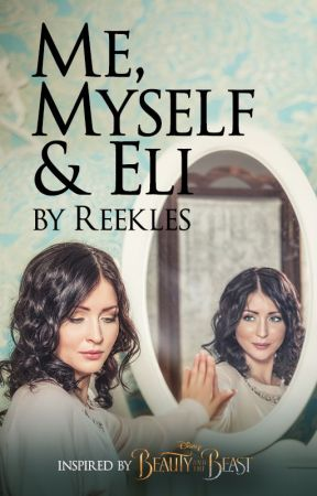 Me, Myself & Eli by BeautyandtheBeastUK