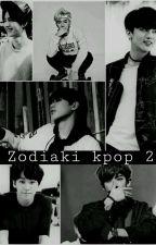 REAKCJE I ZODIAKI KPOP 2 💤 by yuki876
