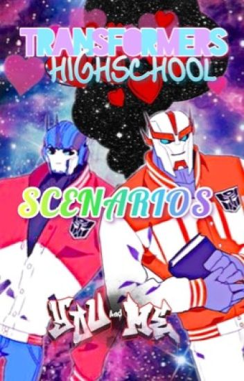 Transformers X Reader // Highschool Scenarios - Camera_Kiddo - Wattpad