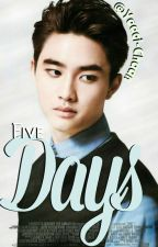 Five Days || KaiSoo [OS]  by Yaaoi-Chaan