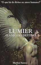 LUMIER - O ANJO DO DESTINO by Divergencelife