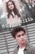 Mi pesadilla favorita  (Aguslina) [Pausada] by _aguslinaxsiempre_