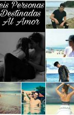Seis Personas Destinadas Al Amor (CNCO y tu) by irenecnco