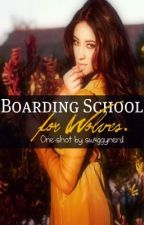 Boarding School for Wolves One-shot by vorsaska