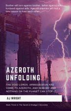 Azeroth Unfolding - Book 3 by NightElflady