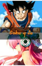 Tu Eres Mi Universo (Goku y tu) PAUSADA  by Brinekotaku