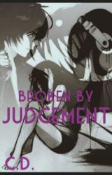 Broken By Judgment by Casid9955