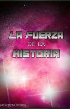 La Fuerza de la Historia  by JorgeyinoToriyama