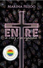 Entre a Cruz e a Espada by MarinadeF