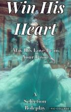 Win His Heart-Selection Roleplay -Open by BxkaBxtch