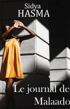 Le journal de Malaado [EN COURS] by -Sidya-
