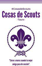 Cosas de Scouts  by -Taurx-