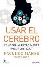 USAR EL CEREBRO conocer nuestra mente para vivir mejor-Facundo Manes/Mateo Niro by YoSoyKAE