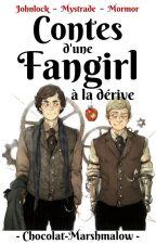 Contes d'une fangirl à la dérive (Johnlock - Mystrade - Mormor) by Chocolat-Mashmalow